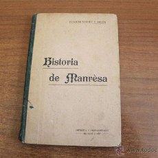 Libros antiguos: HISTÒRIA DE MANRÈSA. COMPENDI D EPROPAGANDA... SARRET Y ARBÓS, JOAQUIM. 1910.. Lote 49572111