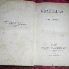 Libros antiguos: MAGNIFICO LIBRO ANTIGUO EN FRANCES GRAZIELLA POR A. DE LAMARTINE DEL 1858. Lote 49575215