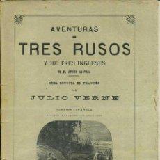 Libros antiguos: JULIO VERNE : AVENTURAS DE TRES RUSOS Y TRES INGLESES EN EL ÁFRICA AUSTRAL(JUBERA, C. 1900) . Lote 49577227