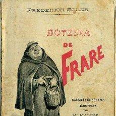 Libros antiguos: FREDERICH SOLER : DOTZENA DE FRARE (ANTONI LÓPEZ, 1896) IL.LUSTRACIONES DE MOLINÉ - EN CATALÁN. Lote 49589816