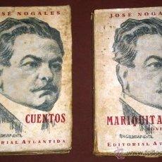 Libros antiguos: CUENTOS Y MARIQUITA LEÓN 2T POR JOSÉ NOGALES DE ED. ATLÁNTIDA EN MADRID 1926. Lote 49609273