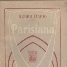 Libros antiguos: RUBÉN DARIO. PARISIANA. 1ª ED. MADRID, FERNANDO FE, 1907.. Lote 49674913