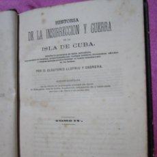 Libros antiguos: HISTORIA DE LA INSURRECCIÓN Y GUERRA DE LA ISLA DE CUBA AÑO 1872 TOMO IV ELEUTERIO LLOFRIU Y SAGRERA. Lote 49690658