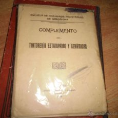 Libros antiguos: LIBRO DE 1916 ESCUELA INGENIEROS INDUSTRIAL BARCELONA TINTORERIA CERAMICA ESTAMPADOS MANUSCRITO. Lote 49687204
