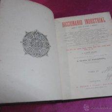 Libros antiguos: DICCIONARIO INDUSTRIAL ARTES Y OFICIOS DE EUROPA Y AMERICA TOMO 4. Lote 49693302