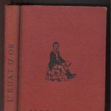 Libros antiguos: A. SABATER. L'EDAT D'OR. ILUSTRACIONES LIN. ED. MENTORA 1931. TAPA DURA. Lote 49702185