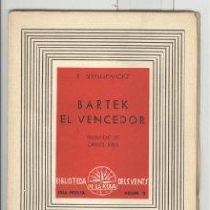 Libros antiguos: E. SIENKIEWICKZ. BARTEK EL VENCEDOR. ROSA DELS VENTS 1937, TRAD. CARLES RIBA. Lote 49702339