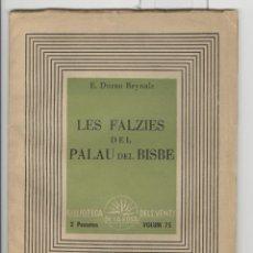 Libros antiguos: E, DURAN REYNALS. LES FALZIES DEL PALAU DEL BISBE. ROSA DELS VENTS 1938.. Lote 49702361