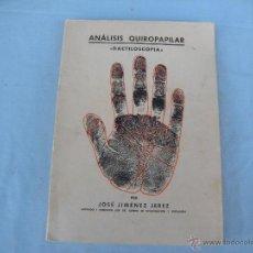 Libros antiguos: ANALISIS QUIROPAPILAR DACTILOSCOPIA, JOSÉ JIMENEZ JEREZ. 1935. Lote 49741314