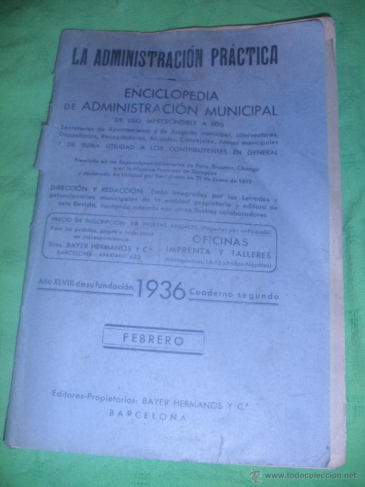 LA ADMINISTRACION PRACTICA,ENCICLOPEDIA MUNICIPAL.AÑO 1936. EDITORES BAYER HERMANOS Y Cª.BARCELONA. (Libros Antiguos, Raros y Curiosos - Pensamiento - Otros)