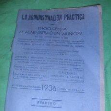 Libros antiguos: LA ADMINISTRACION PRACTICA,ENCICLOPEDIA MUNICIPAL.AÑO 1936. EDITORES BAYER HERMANOS Y Cª.BARCELONA.. Lote 49743130