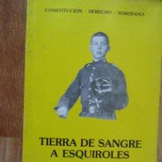 Libros antiguos: TIERRA DE SANGRE A ESQUIROLES, FRANCISCO MOLINA UCEDA, GRAFICOR, CÓRDOBA, 1988. Lote 49748036
