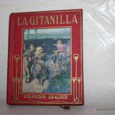 Libros antiguos: LA GITANILLA=COLECCION ARALUCE=MIGUEL DE CERVANTES=1960=QUINTA EDICION= . Lote 49769134