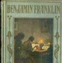 Libros antiguos: BENJAMIN FRANKLIN (1937) ARALUCE. Lote 49772515
