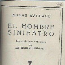 Libros antiguos: EDGAR WALLACE EL HOMBRE SINIESTRO, LAS NOVELAS DE LA PALMA, MAUCCI BARCELONA, SIN FECHAR. Lote 49778134