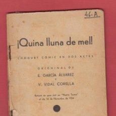 Libros antiguos: ¡QUINA LLUNA DE MEL!-E.GARCÍA ÁLVAREZ Y V.VIDAL CORELLA-1934-IMPRESOS COSMOS-LTEA74. Lote 49780164
