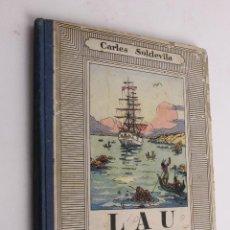 Libros antiguos: L- 1651. LAU O LES AVENTURES D' UN APRENENT DE PILOT. CARLES SOLDEVILA. 1926.. Lote 49781866