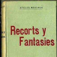 Libros antiguos: APELES MESTRES : RECORTS Y FANTASIES (POBLE CATALÁ, 1906) EN CATALÁN. Lote 49785866