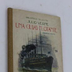 Libros antiguos: L- 1744. LA CIUDAD FLOTANTE. 1ª PARTE. JULIO VERNE. 1931.. Lote 49786993