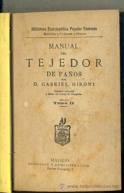 GABRIEL GIRONI : MANUAL DEL TEJEDOR DE PAÑOS TOMO II (GREGORIO ESTRADA, C. 1880) (Libros Antiguos, Raros y Curiosos - Ciencias, Manuales y Oficios - Otros)