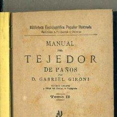 Libros antiguos: GABRIEL GIRONI : MANUAL DEL TEJEDOR DE PAÑOS TOMO II (GREGORIO ESTRADA, C. 1880) . Lote 49787301