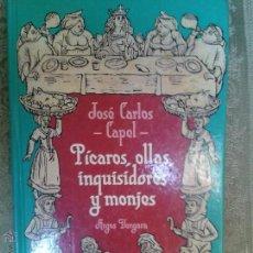 Libros antiguos: LIBROS DE COCINA - PICAROS OLLAS INQUISIDORES Y MONJES - CAPEL. Lote 102349627