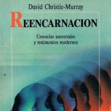 Libros antiguos: REENCARNACION. CREENCIAS ANCESTRALES Y TESTIMONIOS MODERNOS - DAVID CHRISTIE-MURRAY. Lote 49857356