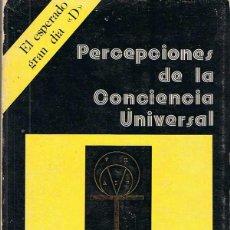 Libros antiguos: PERCEPCIONES DE LA CONCIENCIA UNIVERSAL - ALICE S. SIEBHERTT Y ANTONIO LL. GISBERT. Lote 49857362