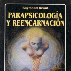 Libri antichi: PARAPSICOLOGIA Y REENCARNACION - RAYMOND REANT. Lote 49857374