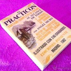 Libros antiguos: EL PRACTICON TRATADO COMPLETO DE COCINA, ANGEL MURO 1982, FACSIMIL.. Lote 49858734