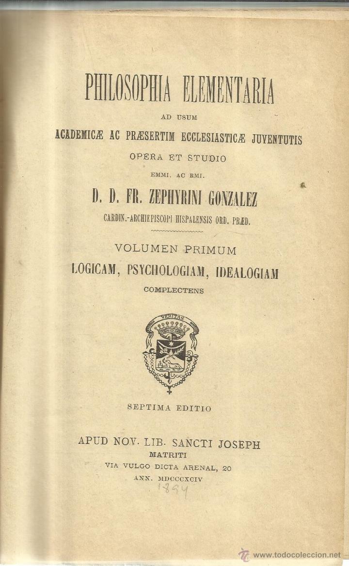 PHILOSOPHIA ELEMENTARIA. ZEPHYRINI GONZALEZ. VOLUMEN I. 7ª EDICION. 1891 (Libros Antiguos, Raros y Curiosos - Otros Idiomas)