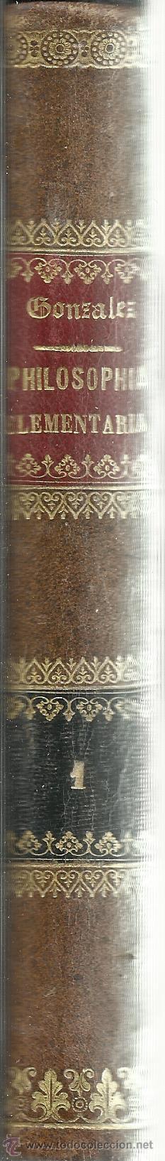 Libros antiguos: PHILOSOPHIA ELEMENTARIA. ZEPHYRINI GONZALEZ. VOLUMEN I. 7ª EDICION. 1891 - Foto 2 - 49861176