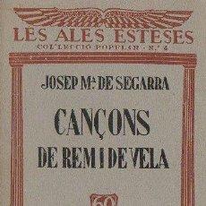 Alte Bücher - JOSEP Mª DE SAGARRA CANÇONS DE REM I DE VELA TIPOGRAFÍA EMPORIUM COL•LECCIÓ LES ALES ESTESES 1923 - 49864259