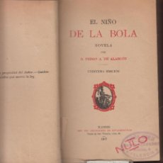 Libros antiguos: EL NIÑO DE LA BOLA-PEDRO.A.DE ALARCÓN-11ªED.-TIP.SUCESORES DE RIVADENEYRA-1917-380 PAG-LL614. Lote 49869350
