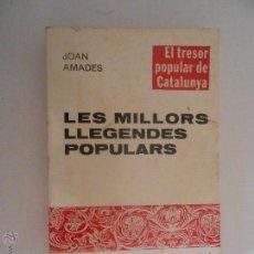 Libros antiguos: JOAN AMADES LES MILLORS LLEGENDES POPULARS BARCELONA 1978 EDITORIAL SELECTA. Lote 49877802