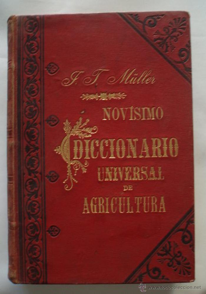 MULLER,J.T.,, NOVISIMO DICCIONARIO UNIVERSAL DE AGRICULTURA. 3 TOMOS COMPLETA (Libros Antiguos, Raros y Curiosos - Ciencias, Manuales y Oficios - Otros)