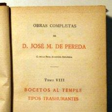 Libros antiguos: PEREDA, JOSÉ Mº - OBRAS COMPLETAS. TOMO VIII: BOCETOS AL TEMPLE. TIPOS TRASHUMANTES - MADRID 1888.. Lote 48410198