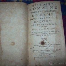 Libros antiguos: HISTORIA ROMANA DESDE LA FUNDACIÓN DE ROMA HASTA LA BATALLA DE ACTIUM. M. CREVIER.1746.UNA JOYA!!!!!. Lote 49970133