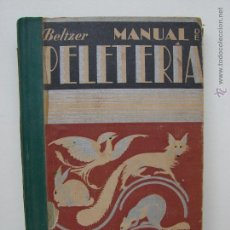 Libros antiguos: MANUAL DE PELETERIA. FRANCISCO J. G. BELTZER. BARCELONA 1932. Lote 49985021