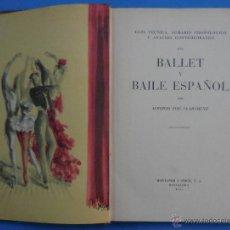 Libros antiguos: GUÍA TÉCNICA DEL BALLET Y BAILE ESPAÑOL. MONTANER Y SIMÓN, 1951. 417 PÁGINAS. 25 X 18,5 CM.. Lote 49991230