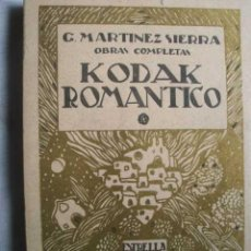 Libros antiguos: KODAK ROMÁNTICO. MARTÍNEZ SIERRA, G. 1921. Lote 50002317