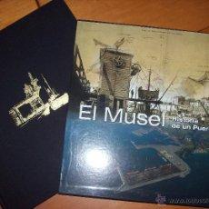 Libros antiguos: EL MUSEL: HISTORIA DE UN PUERTO. Lote 50006937