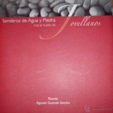 Libros antiguos: SENDEROS DE AGUA Y PIEDRA TRAS LA HUELLA DE JOVELLANOS. Lote 50007199