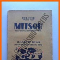 Libros antiguos: MITSOU OU COMMENT L'ESPRIT VIENT AUX FILLES - COLETTE WILLY. Lote 50031187