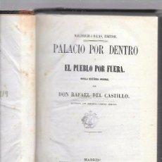 Libros antiguos: PALACIO POR DENTRO Y EL PUEBLO POR FUERA. RAFAEL DEL CASTILLO. MADRID, 1862.. Lote 50031371