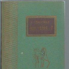 Libros antiguos: QUO VADIS? E. SIENKIEWICZ, TESORO VIEJO, BAGUÑA EDS. RODEGAR BARCELONA, ESCRITO A DOS COLUMNAS. Lote 50032319