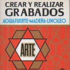 Libros antiguos: CREAR Y REALIZAR GRABADOS. AGUAFUERTE-MADERA-LINOLEO. THOMAS WORK. L.E.D.A., 1985. Lote 50041189