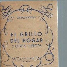 Libros antiguos: EL GRILLO DEL HOGAR, CARLOS DICKENS, EDICIONES RAMOS MADRID, SIN FECHAR, CORTES VERDE, LEER. Lote 50042846