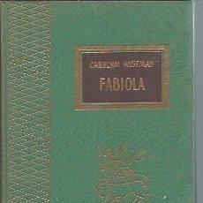 Libros antiguos: FABIOLA, CARDENAL WISEMAN, TESORO VIEJO, EDICIONES RODEGAR BARCELONA, 185 PÁGS, LEER. Lote 50042899