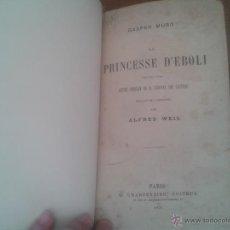 Libros antiguos: LA PRINCESA DE EBOLI - LA PRINCESSE D´EBOLI ESCRITO EN FRANCES POR ALFRED WEIL 1878 . Lote 50045038